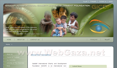 Gaddafi International Charity and Development Foundation - NGO, carries out developmental and humanitarian activities in the social , economic, cultural and human rights.